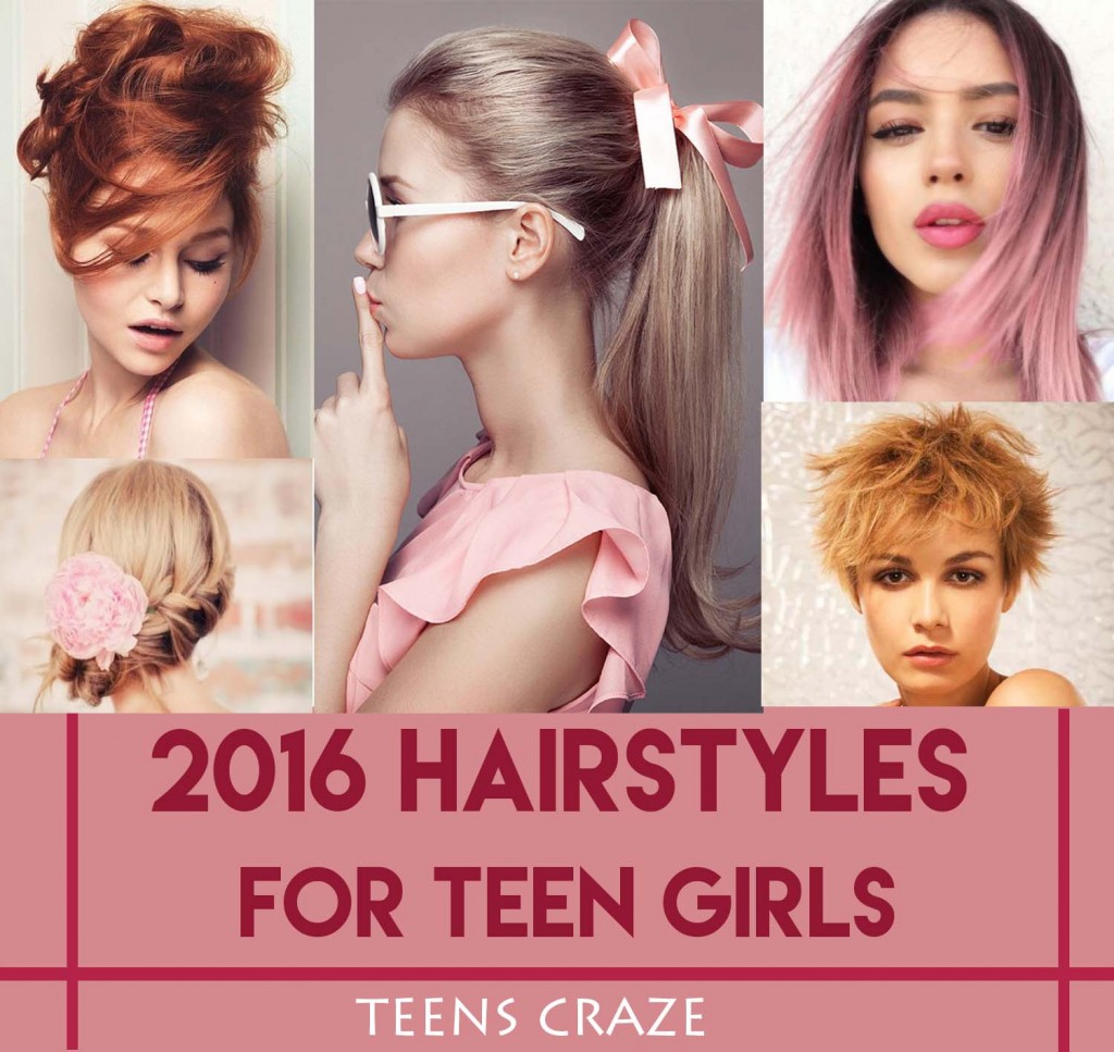 2016 hairstyles for teen girls