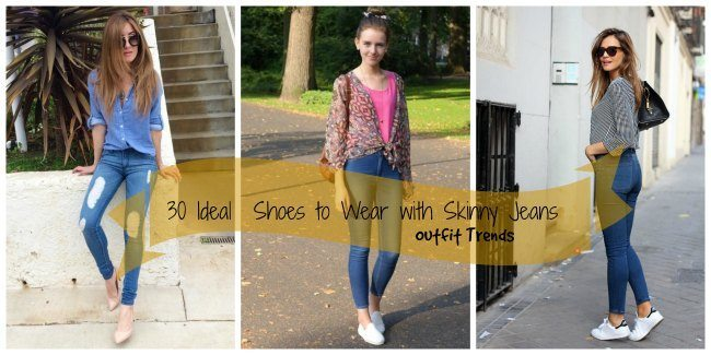 What Kinds Of Shoes You Wear With Skinny Jeans